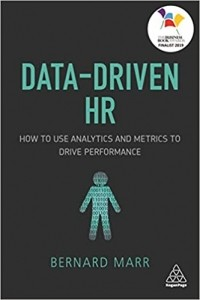 Data-Driven HR. How to Use Analytics and Metrics to Drive Performance
