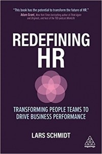Redefining HR. Transforming People Teams to Drive Business Performance